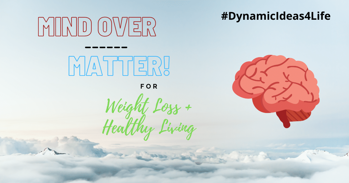 Mind Over Matter for Weight Loss