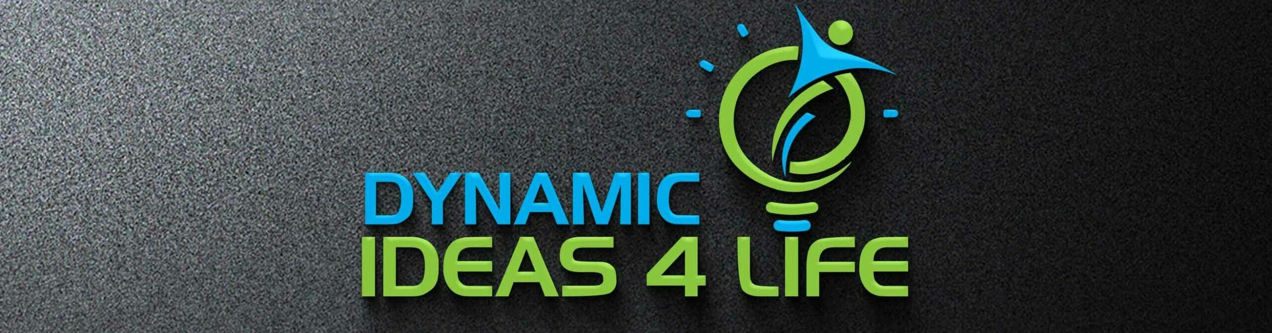 Dynamic Ideas 4 Life