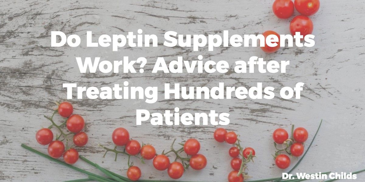 Do Leptin Supplements Work?