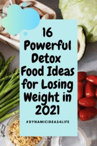 16 Powerful Detox Food Ideas for Losing Weight in 2021