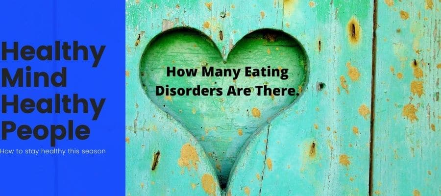 How Many Eating Disorders Are There.