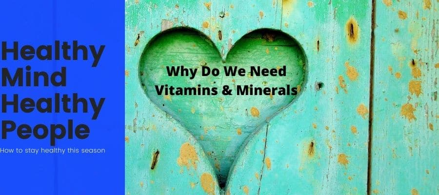Why Do We Need Vitamins & Minerals