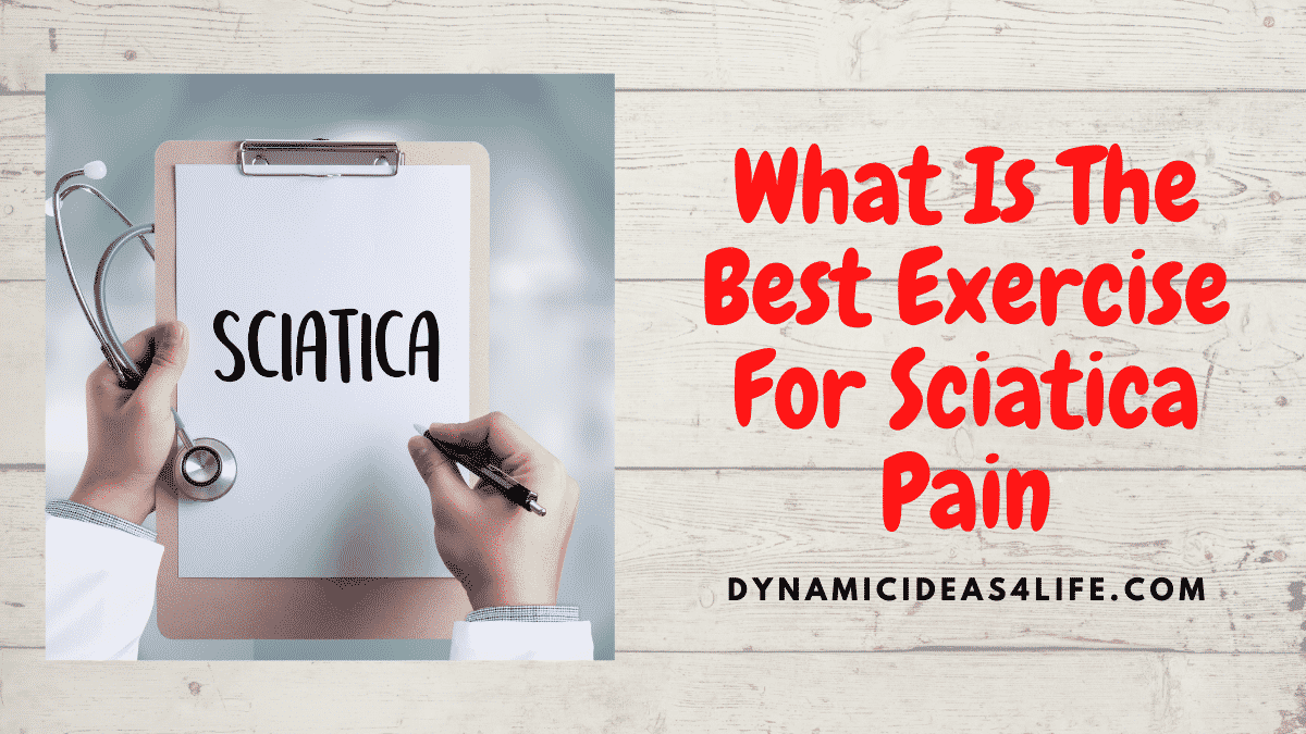 What Is The Best Exercise For Sciatica Pain
