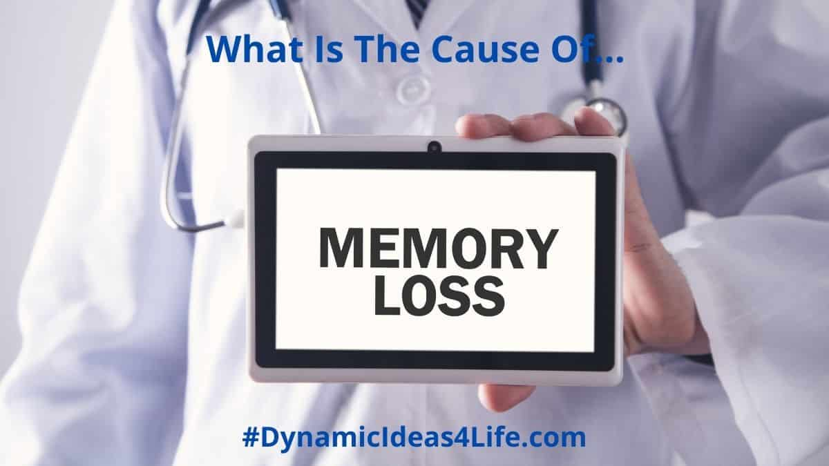 What Is The Cause Of Memory Loss Explained