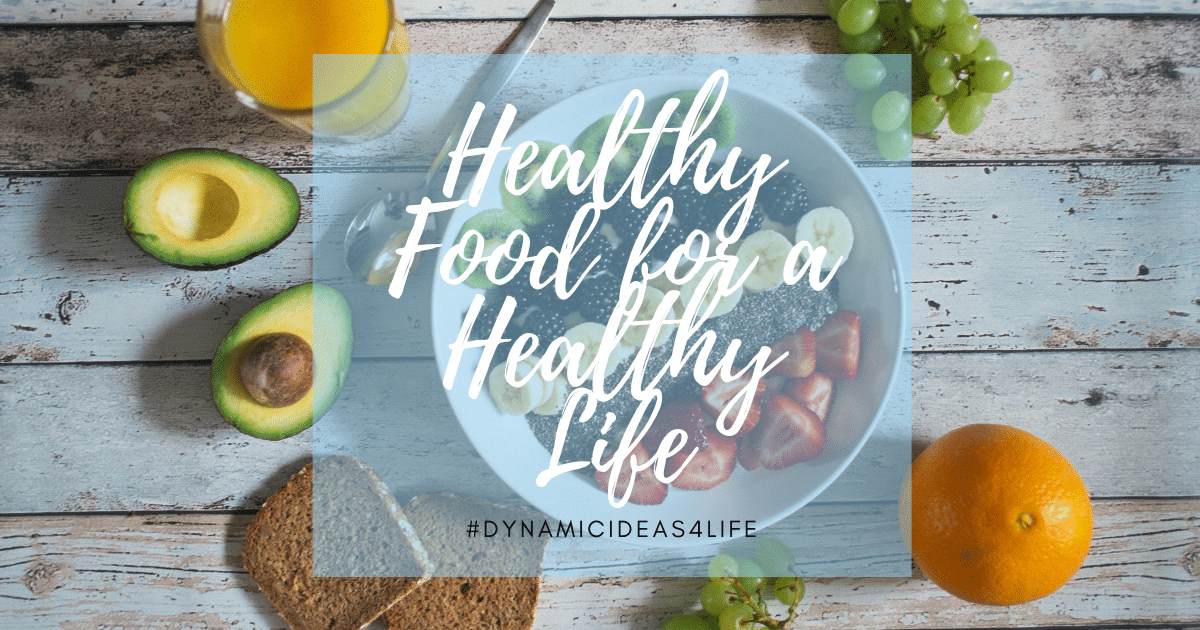 Healthy Food for a Healthy Life