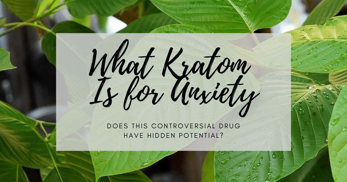 what kratom is for anxiety