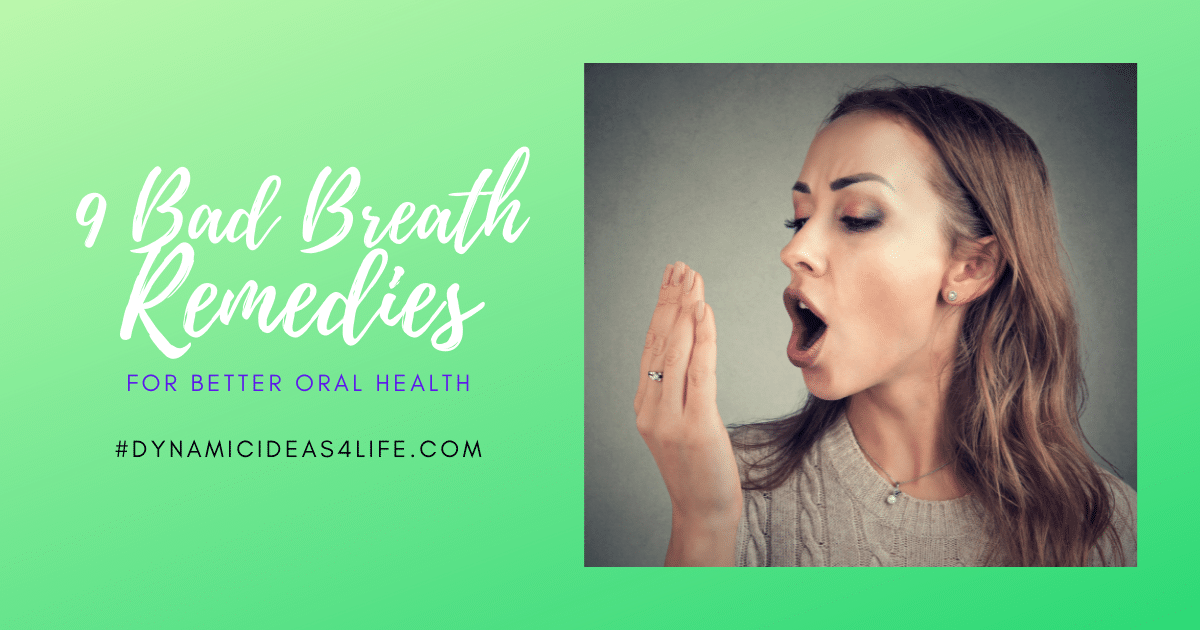 9 bad breath remedies for better oral health